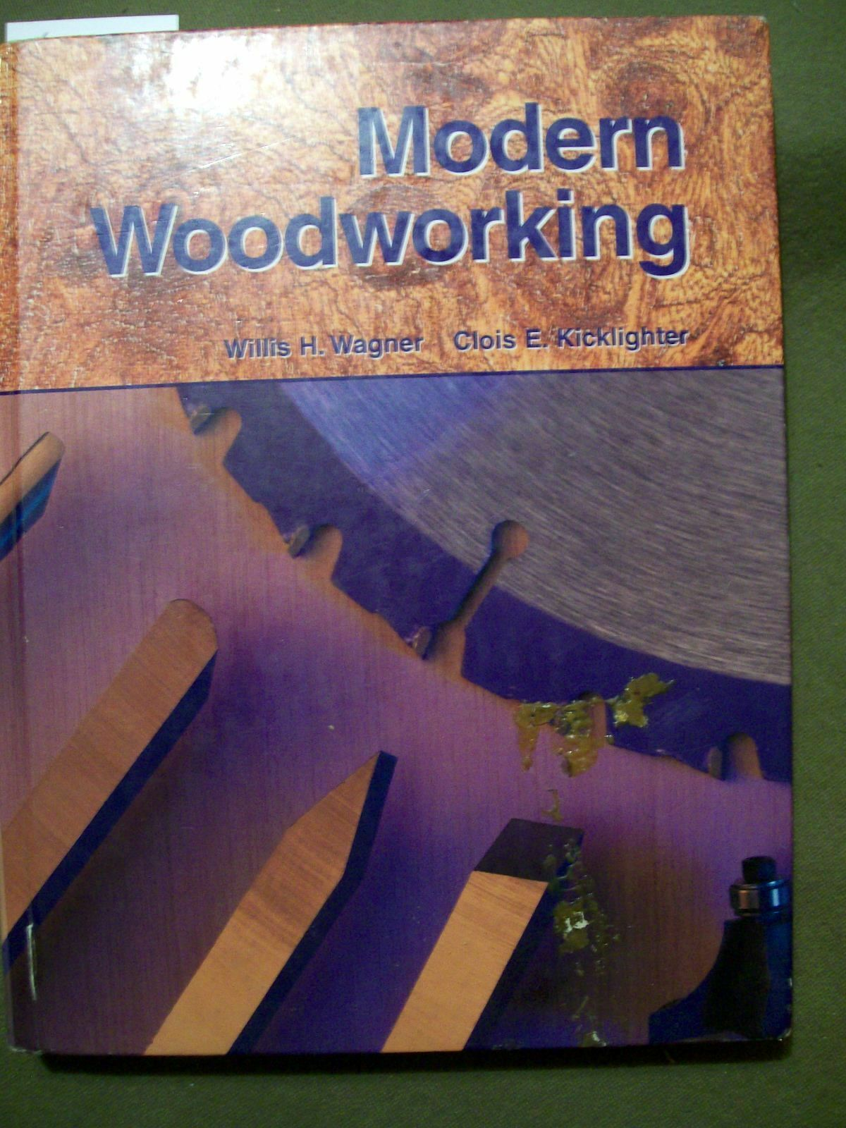 modern woodworking : tools, materials, and processeswillis h. wagner  and clois e. kicklighter (2004, hardcover)