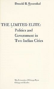 Limited Elite : Politics and Government in Two Indian Cities