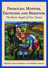 Prosocial Motives, Emotions, and Behavior: The Better Angels of Our Nature by American Psychological Association (Hardback, 2009)