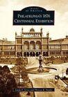 Philadelphia's 1876 Centennial Exhibition by Linda P Gross, Theresa R Snyder (Paperback / softback, 2005)