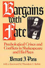 Bargains with Fate: Psychological Crises and Conflicts in Shakespeare and His Plays by Bernard Jay Paris (Paperback, 2009)