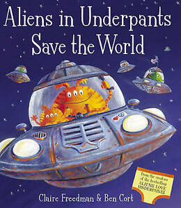 Aliens-in-Underpants-Save-the-World-by-Claire-Freedman-Good-Used-Book-Paperbac