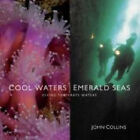 Cool Waters, Emerald Seas: Diving Temperate Waters by John Collins (Hardback, 2006)