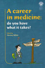A Career in Medicine: Do You Have What it Takes? by Harvey White (Paperback, 2000)