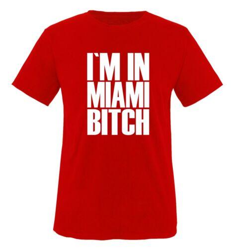 I /'m in Miami Bitch-Hommes Unisexe T-shirt Taille S à XXL Verset Couleurs
