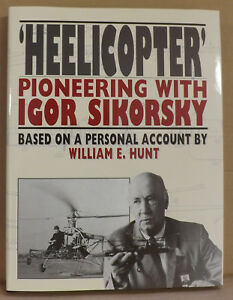 Heelicopter-Pioneering-with-Igor-Sikorsky-by-William-Hunt-NEW-Hardback