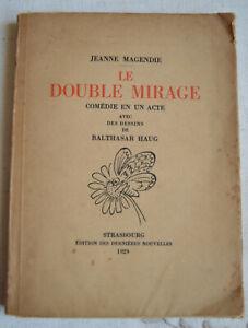 Le double mirage  comédie en acte avec dessins de Balthasar Haug 1929 numéroté