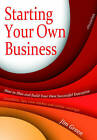 Starting Your Own Business: How to Plan and Build Your Own Successful Enterprise: Checklists, Tips, Case Studies and Online Coverage by Jim Green (Paperback, 2010)