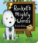 Rocket's Mighty Words von Tad Hills (2013, Gebundene Ausgabe)