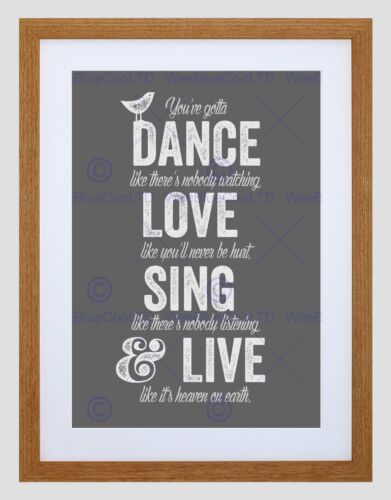 QUOTE DANCE LIKE NO ONE IS WATCHING LOVE FRAMED ART PRINT MOUNT B12X12602