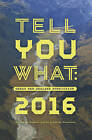 Tell You What: Great New Zealand Nonfiction 2016 by Debbie Amini (Paperback, 2016)