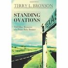 Standing Ovations and Other Memories of a Texas Baby Boomer 9780595421466 Book