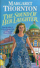 The Sound of Her Laughter by Margaret Thornton (Paperback, 1999)