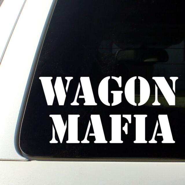 Wagon Mafia Sticker Decal Honda STI Mazdaspeed 3 VW audi bmw subaru mazda illest