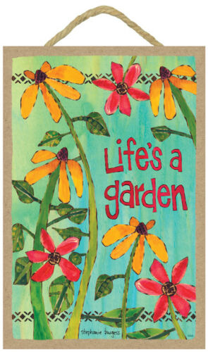 Life/'s a garden Stephanie Burgess Painted Peace BRIGHT FLOWERS NEW Wood Sign 455