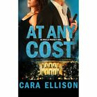 At Any Cost by Cara Ellison (Paperback / softback, 2013)