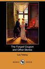 The Forged Coupon and Other Stories (Dodo Press) by Count Leo Nikolayevich Tolstoy (Paperback / softback, 2007)