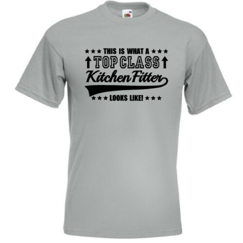 THIS IS WHAT A TOP CLASS KITCHEN FITTER LOOKS LIKE T-SHIRT Joke funny