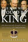 The Men Who Would Be King: An Almost Epic Tale of Moguls, Movies, and a Company Called DreamWorks by Nicole Laporte (Paperback / softback)