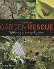 Australian Garden Rescue: Restoring a Damaged Garden by Mary Horsfall (Paperback, 2014)