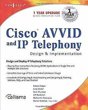 Cisco AVVID and IP Telephony Design and Implementation by Padjen, Robert