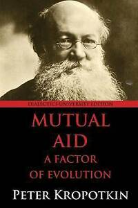 Mutual-Aid-A-Factor-of-Evolution-University-Edition-Paperback-by-Kropotki
