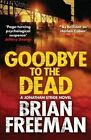 Goodbye to the Dead by Brian Freeman (Paperback, 2016)