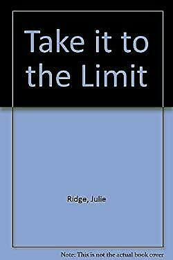 Take It to the Limit : Put Yourself on a Path to Life Without Limits Hardcover