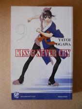Kiss & Never Cry Vol.9 2009 Yayoi Ogawa edizione Gp Manga  [G689]