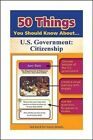 50 Things You Should Know about Us Government: Citizenship by Julie Eisenhauer (Paperback / softback, 2015)