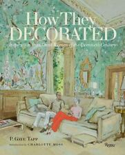 How They Decorated : Inspiration from Great Women of the Twentieth Century by...