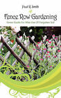 Fence Row Gardening: Green Guide for Wise Use of Forgotten Soil by Paul R Smith (Paperback / softback, 2008)