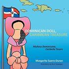 Dominican Doll, Caribbean Treasure: Muneca Dominicana, Caribeno Tesoro by Margarita Suero-Duran (Paperback / softback, 2014)