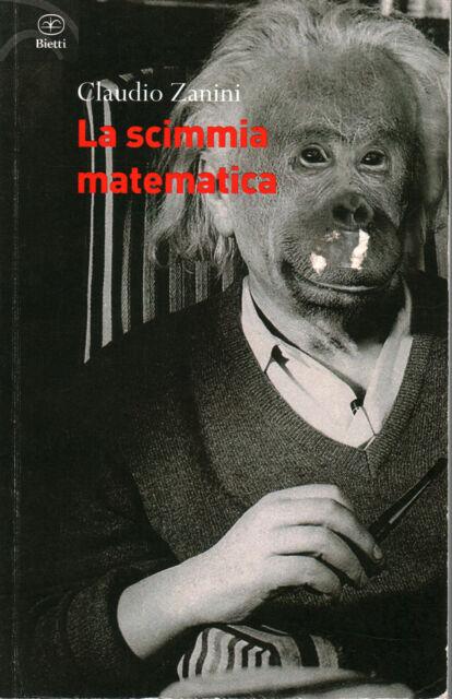 La scimmia matematica - Claudio Zanini (Edizioni Bietti)