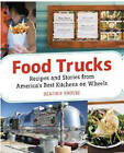 Food Trucks: Stories and Recipes from America's Best Kitchens on Wheels by Heather Shouse (Paperback, 2011)