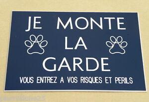 """plaque gravée """"JE MONTE LA GARDE"""" 150 x 100 mm"""