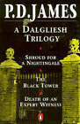Dalgleish Trilogy:  Shroud for a Nightingale ,  Black Tower  and  Death of an Expert Witness by P. D. James (Paperback, 1991)