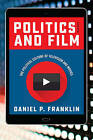 Politics and Film: The Political Culture of Television and Movies by Daniel P. Franklin (Paperback, 2016)
