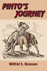 Pinto's Journey by Wilfrid S Bronson (Paperback / softback, 2007)
