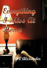 Everything I Miss At Home by C L Alexander (Hardback, 2011)