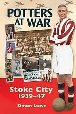 Potters at War; Stoke City 1939-1947 (Desert Island Football Histories), Lowe, S