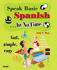 Speak Basic Spanish in No Time by Larry Rios (Paperback, 2004)