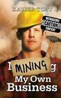 Mining My Own Business by Xavier Toby (Paperback / softback, 2013)