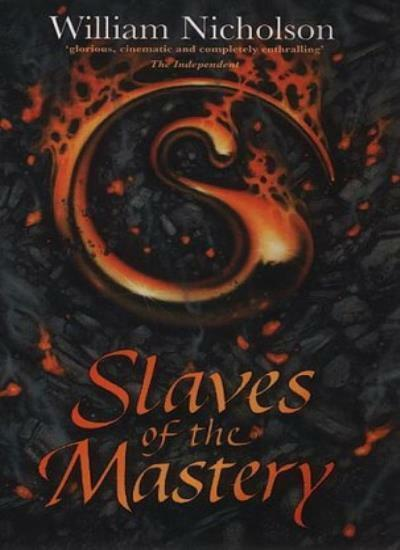Slaves of the Mastery (Wind on Fire) By William Nicholson