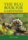 The Bug Book for Gardeners by Theo Gedge (Paperback, 2007)