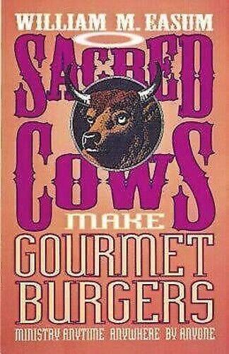 Sacred Cow Make Gourmet Hamburgers: Ministry Jederzeit, Überall, von Jeder