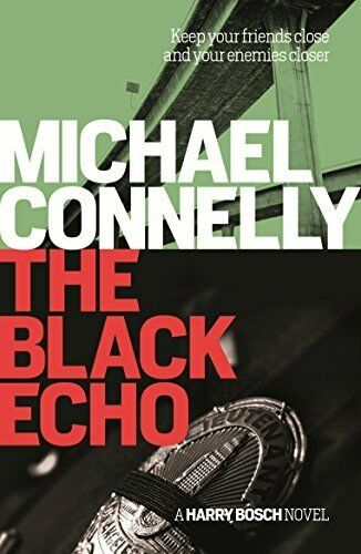 1 of 1 - MICHAEL CONNELLY __ THE BLACK ECHO ___ GREEN COVER ___ BRAND NEW ___ FREEPOST UK