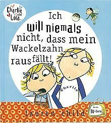 Charlie und Lola: Ich will niemals nicht, dass mein Wack... | Buch | Zustand gut