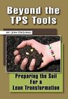 Beyond the Tps Tools: Preparing the Soil for a Lean Transformation by Jon DeLong (Hardback, 2011)