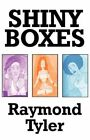 Shiny Boxes by Raymond Tayler 9781451273946
